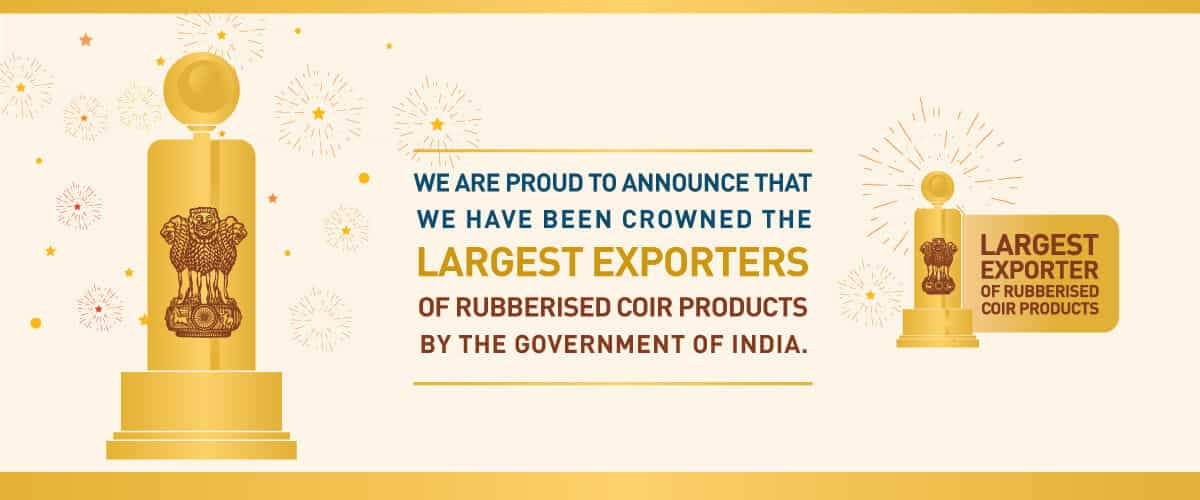 Largest Exporter of Rubberized Coir products.